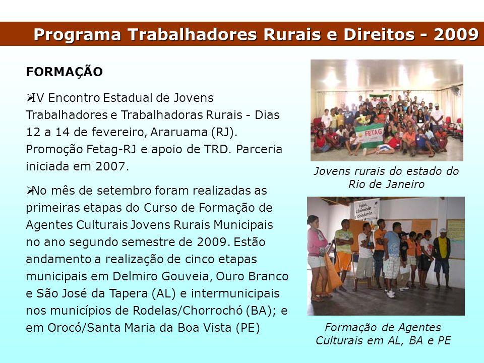 Programa Trabalhadores Rurais e Direitos - 2009 FORMAÇÃO IV Encontro Estadual de Jovens Trabalhadores e Trabalhadoras Rurais - Dias 12 a 14 de feverei