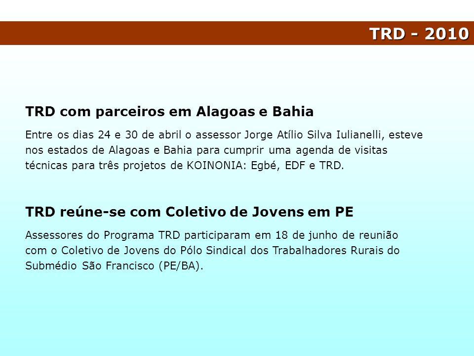 TRD com parceiros em Alagoas e Bahia Entre os dias 24 e 30 de abril o assessor Jorge Atílio Silva Iulianelli, esteve nos estados de Alagoas e Bahia pa