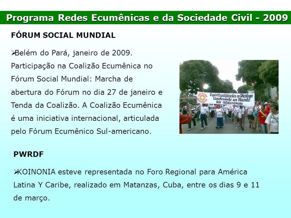Programa Redes Ecumênicas e da Sociedade Civil- 2009 Programa Redes Ecumênicas e da Sociedade Civil - 2009 FÓRUM SOCIAL MUNDIAL Belém do Pará, janeiro