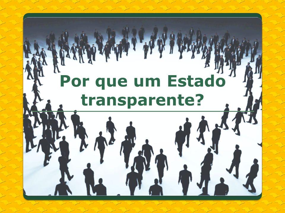 Por que um Estado transparente?