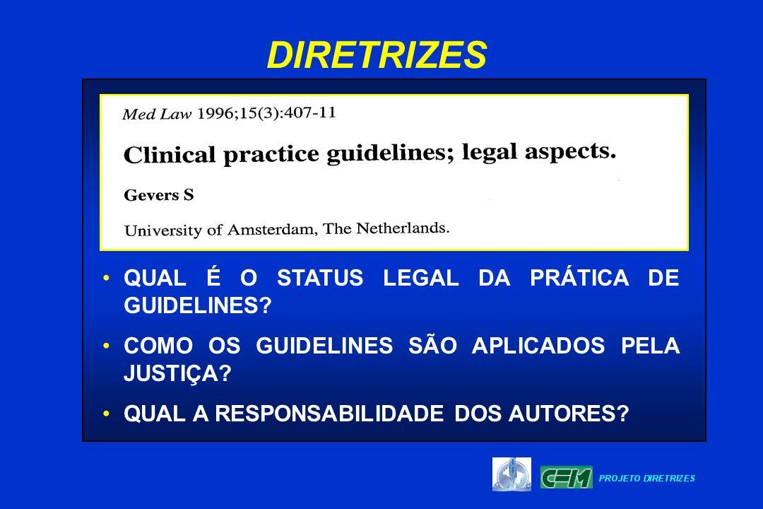 QUAL É O STATUS LEGAL DA PRÁTICA DE GUIDELINES? COMO OS GUIDELINES SÃO APLICADOS PELA JUSTIÇA? QUAL A RESPONSABILIDADE DOS AUTORES? DIRETRIZES