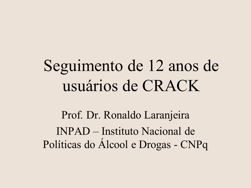 PRIMEIRO FOLLOW-UP Esta linha de pesquisa teve início em 1994: -131 pacientes dependentes de crack (CID 9) -internados entre o final de 92 e meados de 94 -instituição pública de internação (HGT) -procura espontânea -avaliados 02 anos após a alta (1995-6)