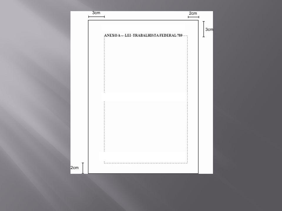 ------------------------------- 1 BRANDÃO, Helena, Normas TCC Administração. Lins, Bells, 1994,p.18 ANEXO A – LEI TRABALHISTA FEDERAL 789
