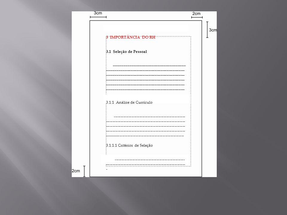 ------------------------------- 1 BRANDÃO, Helena, Normas TCC Administração. Lins, Bells, 1994,p.18 3 IMPORTÂNCIA DO RH 3.1 Seleção de Pessoal _______
