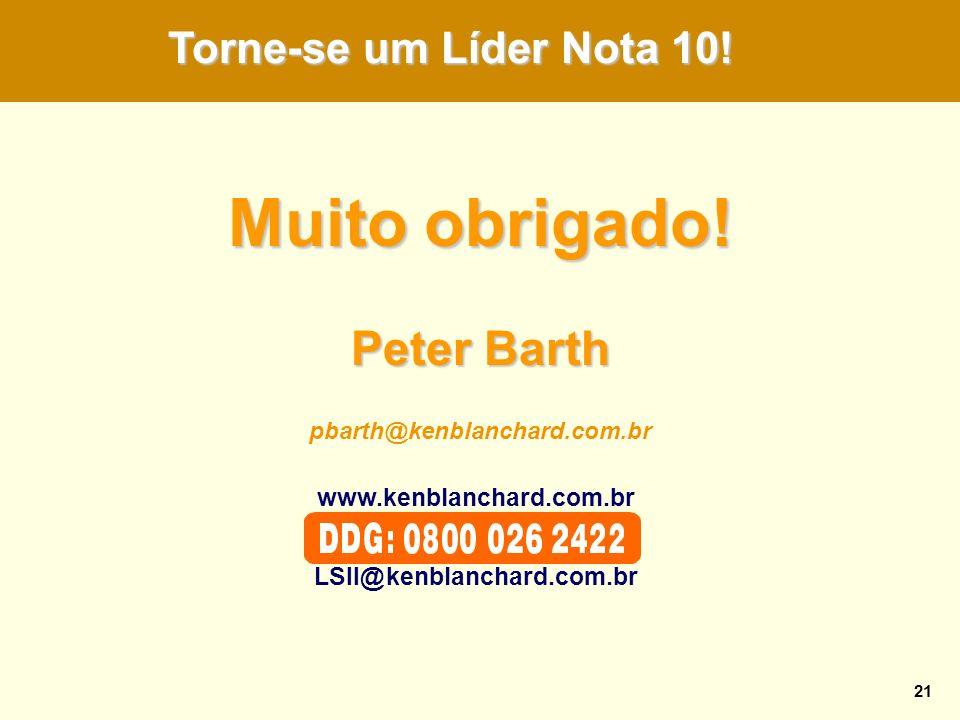 O Desafio da Autoliderança 21 Muito obrigado! Peter Barth Torne-se um Líder Nota 10! pbarth@kenblanchard.com.br www.kenblanchard.com.br LSII@kenblanch