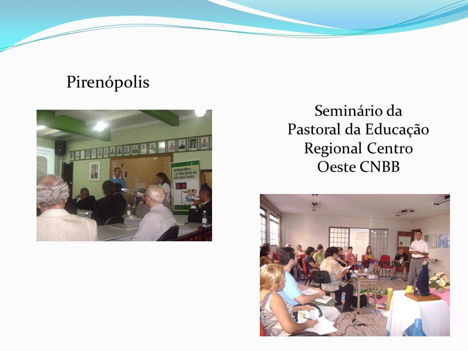 Pirenópolis Seminário da Pastoral da Educação Regional Centro Oeste CNBB