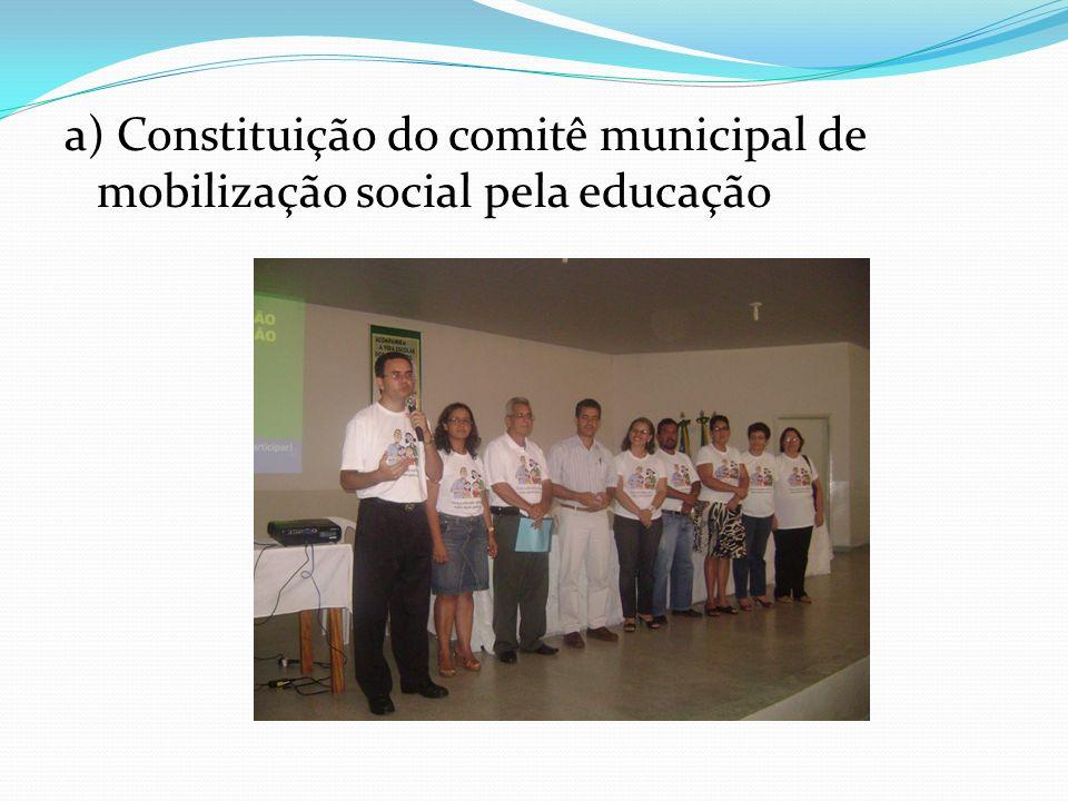a) Constituição do comitê municipal de mobilização social pela educação