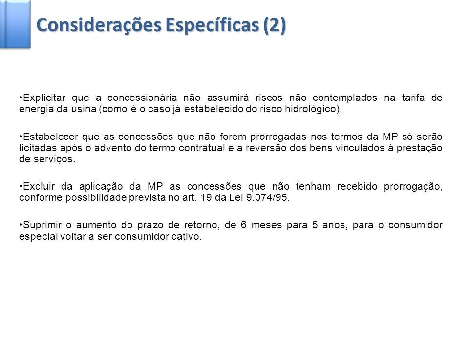 4 Explicitar que a concessionária não assumirá riscos não contemplados na tarifa de energia da usina (como é o caso já estabelecido do risco hidrológi