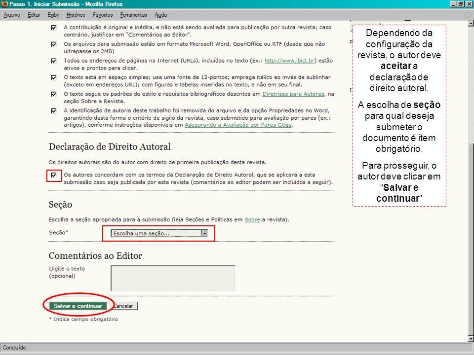 Dependendo da configuração da revista, o autor deve aceitar a declaração de direito autoral. A escolha de seção para qual deseja submeter o documento