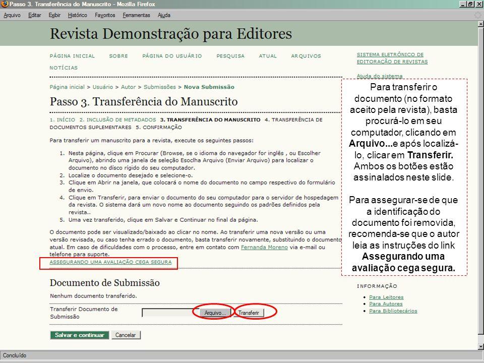 Para transferir o documento (no formato aceito pela revista), basta procurá-lo em seu computador, clicando em Arquivo...e após localizá- lo, clicar em