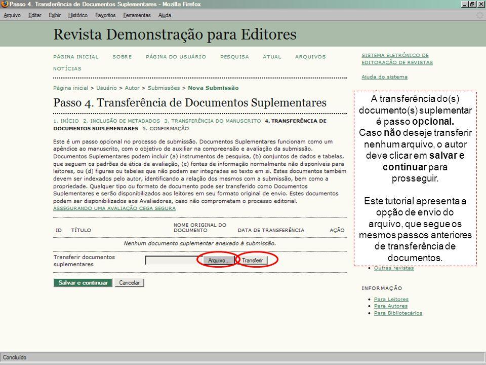 A transferência do(s) documento(s) suplementar é passo opcional. Caso não deseje transferir nenhum arquivo, o autor deve clicar em salvar e continuar