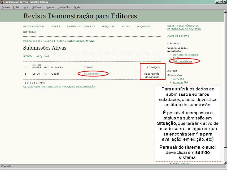 Para conferir os dados da submissão e editar os metadados, o autor deve clicar no título da submissão. É possível acompanhar o status da submissão em