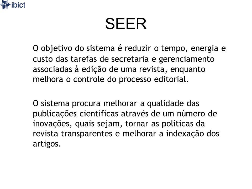 SEER O SEER é o sistema utilizado atualmente por aproximadamente 200 periódicos brasileiros, de diversas áreas do conhecimento e de todas as regiões brasileiras.