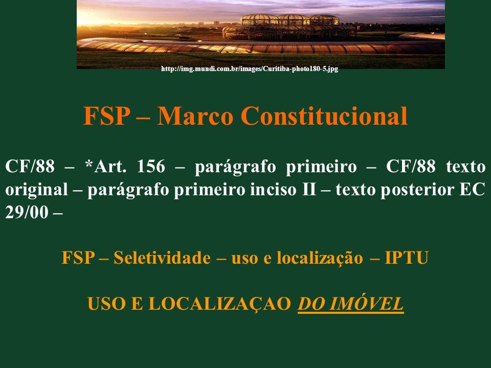FSP – Marco Constitucional CF/88 – *Art. 156 – parágrafo primeiro – CF/88 texto original – parágrafo primeiro inciso II – texto posterior EC 29/00 – F