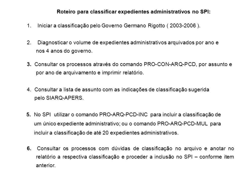 3. Consultar os processos através do comando PRO-CON-ARQ-PCD, por assunto e por ano de arquivamento e imprimir relatório. 4. Consultar a lista de assu