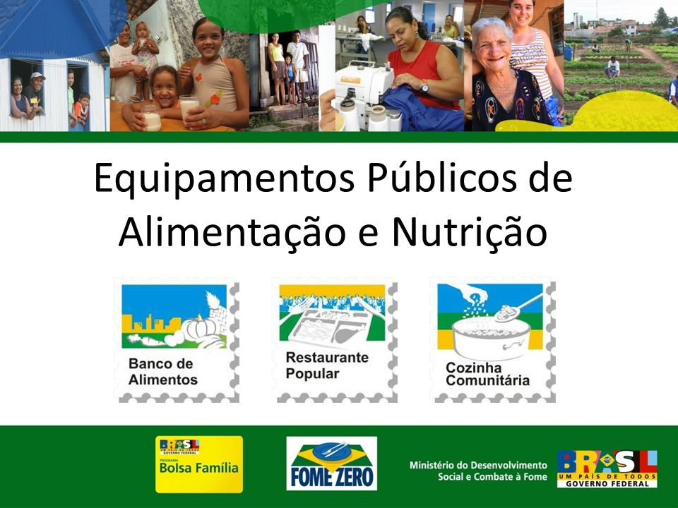 Restaurantes Populares Restaurantes Populares Bancos de Alimentos Bancos de Alimentos Cozinhas Comunitárias Cozinhas Comunitárias