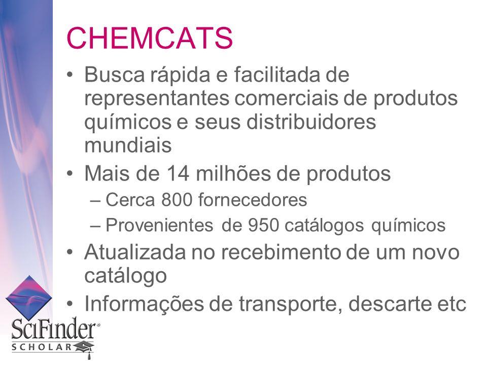 CHEMCATS Busca rápida e facilitada de representantes comerciais de produtos químicos e seus distribuidores mundiais Mais de 14 milhões de produtos –Ce