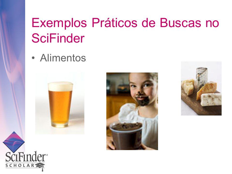 Exemplos Práticos de Buscas no SciFinder Alimentos