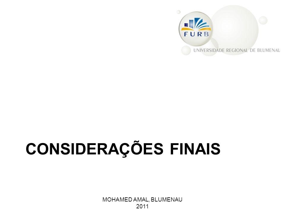 CONSIDERAÇÕES FINAIS MOHAMED AMAL, BLUMENAU 2011