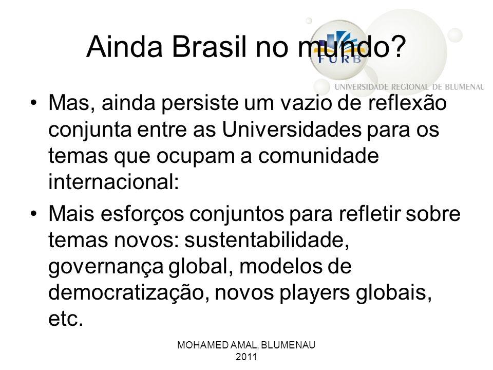 E o Brasil.Existe alguma política pública de Internacionalização de universidades no Brasil.
