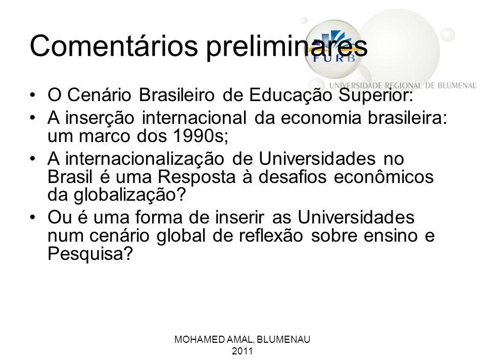 Comentários preliminares O Cenário Brasileiro de Educação Superior: A inserção internacional da economia brasileira: um marco dos 1990s; A internacion