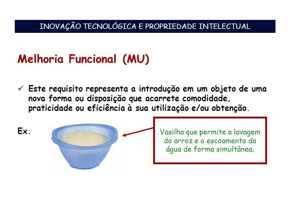 Melhoria Funcional (MU) Este requisito representa a introdução em um objeto de uma nova forma ou disposição que acarrete comodidade, praticidade ou ef
