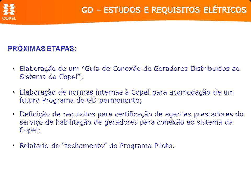 PRÓXIMAS ETAPAS: Definição de requisitos para certificação de agentes prestadores do serviço de habilitação de geradores para conexão ao sistema da Co