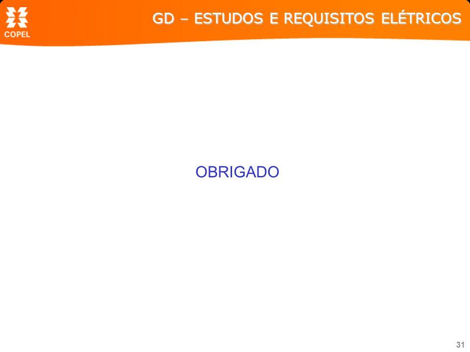 31 OBRIGADO GD – ESTUDOS E REQUISITOS ELÉTRICOS