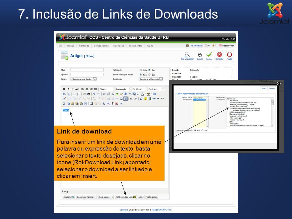 7. Inclusão de Links de Downloads Link de download Para inserir um link de download em uma palavra ou expressão do texto, basta selecionar o texto des