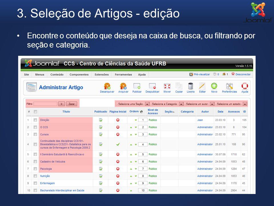 3. Seleção de Artigos - edição Encontre o conteúdo que deseja na caixa de busca, ou filtrando por seção e categoria.