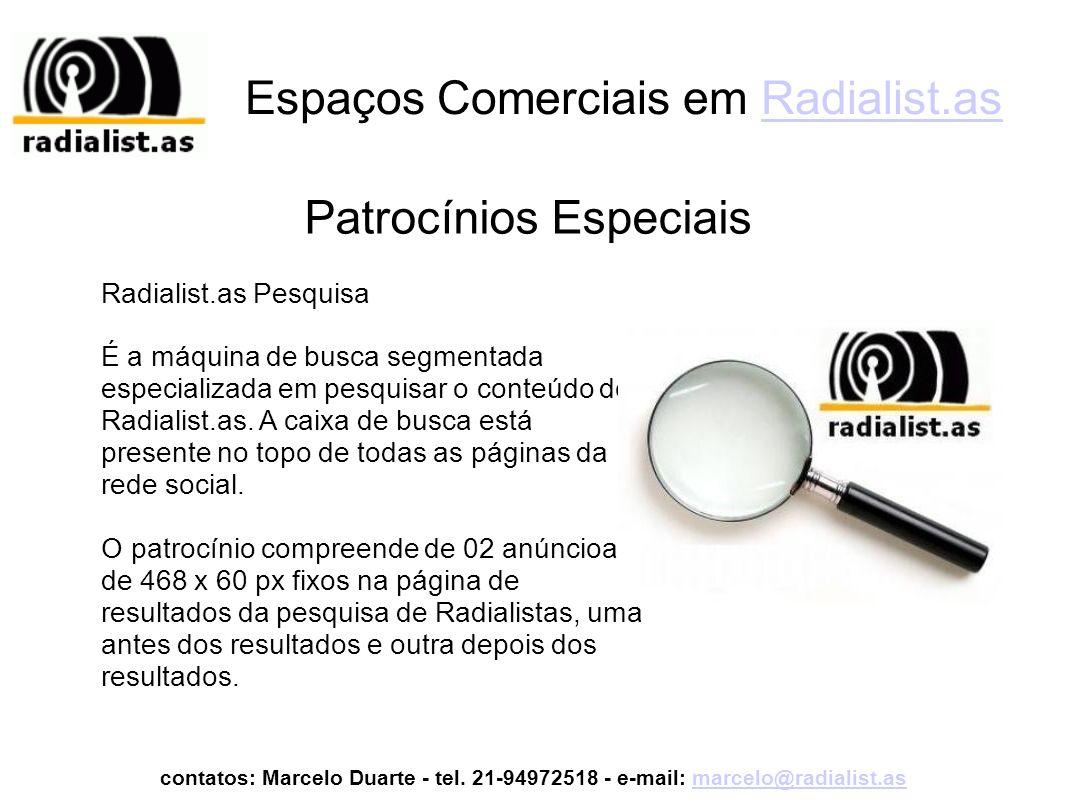 Espaços Comerciais em Radialist.asRadialist.as Radialist.as Pesquisa É a máquina de busca segmentada especializada em pesquisar o conteúdo do Radialis