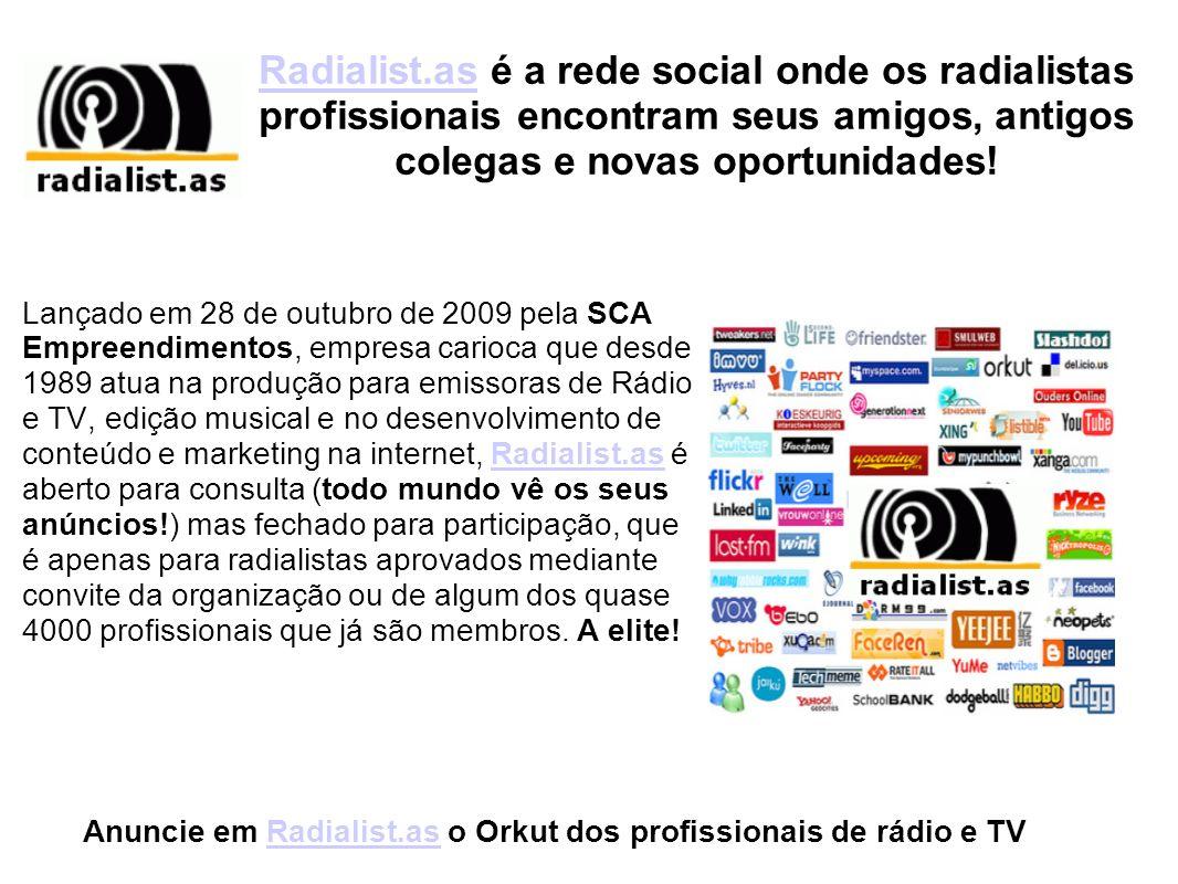 Radialist.asRadialist.as é a rede social onde os radialistas profissionais encontram seus amigos, antigos colegas e novas oportunidades! Lançado em 28