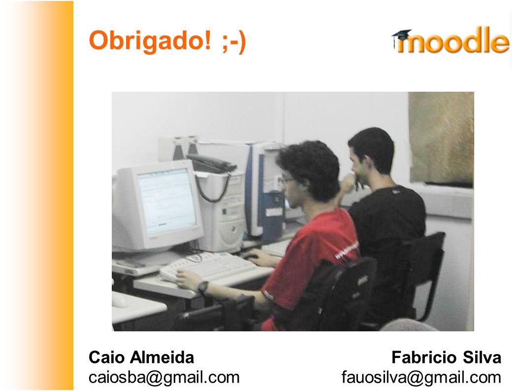 Obrigado! ;-) Caio Almeida caiosba@gmail.com Fabricio Silva fauosilva@gmail.com