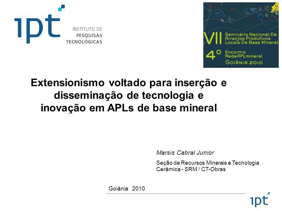 APLs de Base Mineral Formas de Atuação e Metas Tecnológicas – IPT/SD Modalidades de Ações e Fontes de Financiamento : Programa de Apoio aos APLs - SD Patem – Programa de Apoio Tecnológico aos Municípios - SD Programas de Extensão Tecnológica - FINEP (Sibratec - Sistema Brasileiro de Tecnologia), SD e Sebrae (SEBRAEtec) Progex Prumo M.