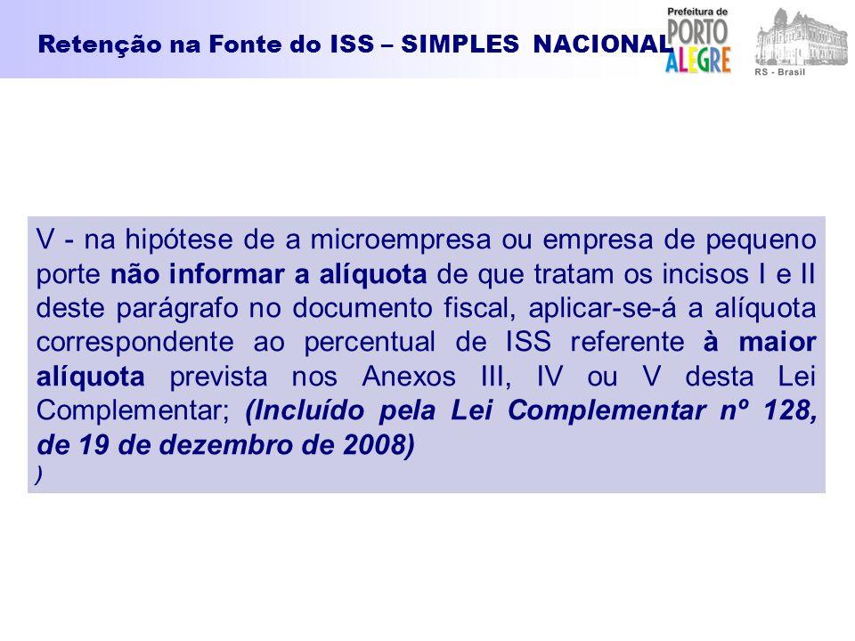 V - na hipótese de a microempresa ou empresa de pequeno porte não informar a alíquota de que tratam os incisos I e II deste parágrafo no documento fis