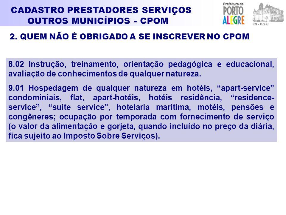 CADASTRO PRESTADORES SERVIÇOS OUTROS MUNICÍPIOS - CPOM 8.02 Instrução, treinamento, orientação pedagógica e educacional, avaliação de conhecimentos de
