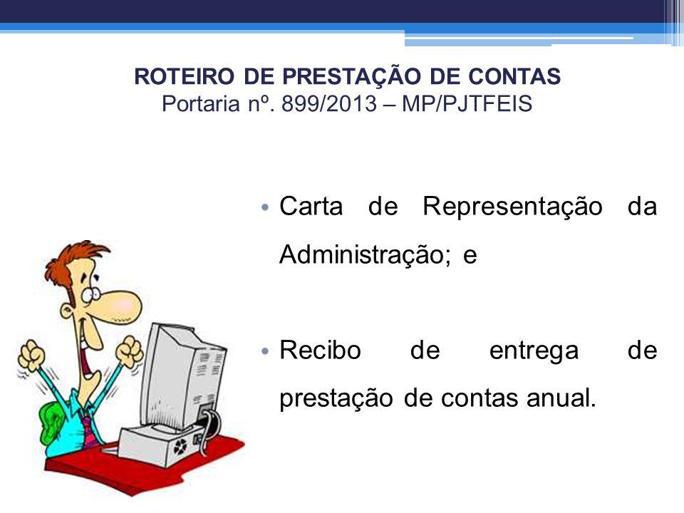 Carta de Representação da Administração; e Recibo de entrega de prestação de contas anual.