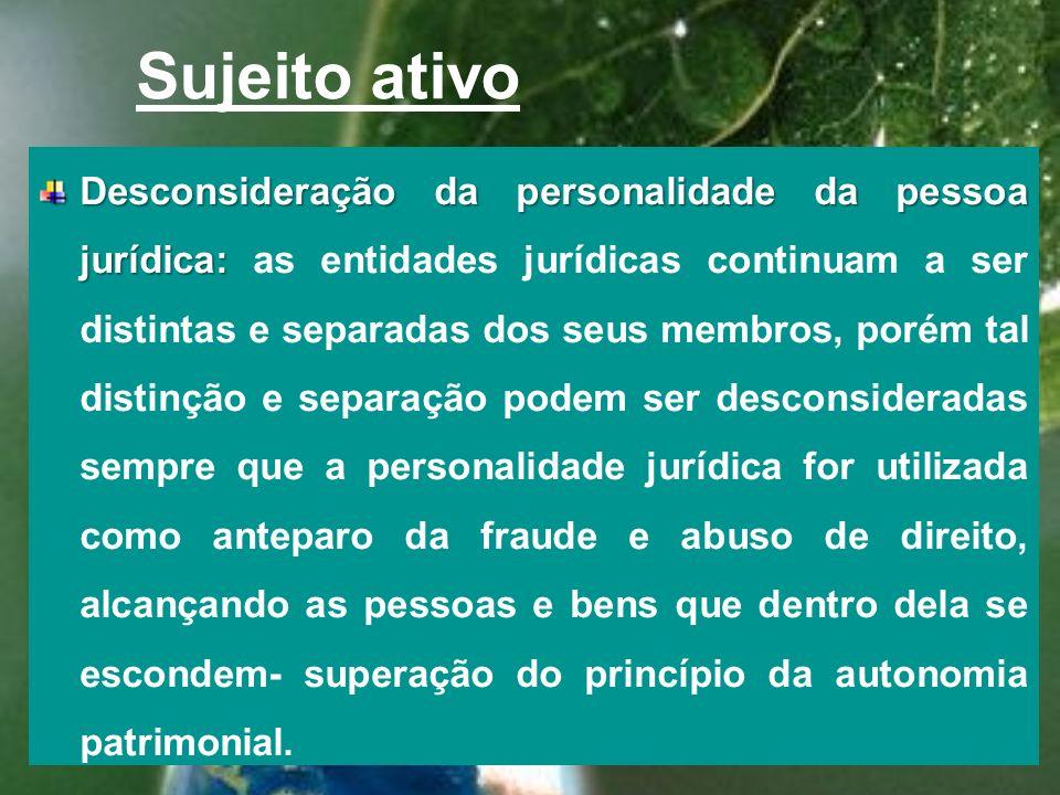 Sujeito ativo Abrangência da Responsabilidade penal das pessoas jurídicas: Abrangência da Responsabilidade penal das pessoas jurídicas: a pessoa juríd
