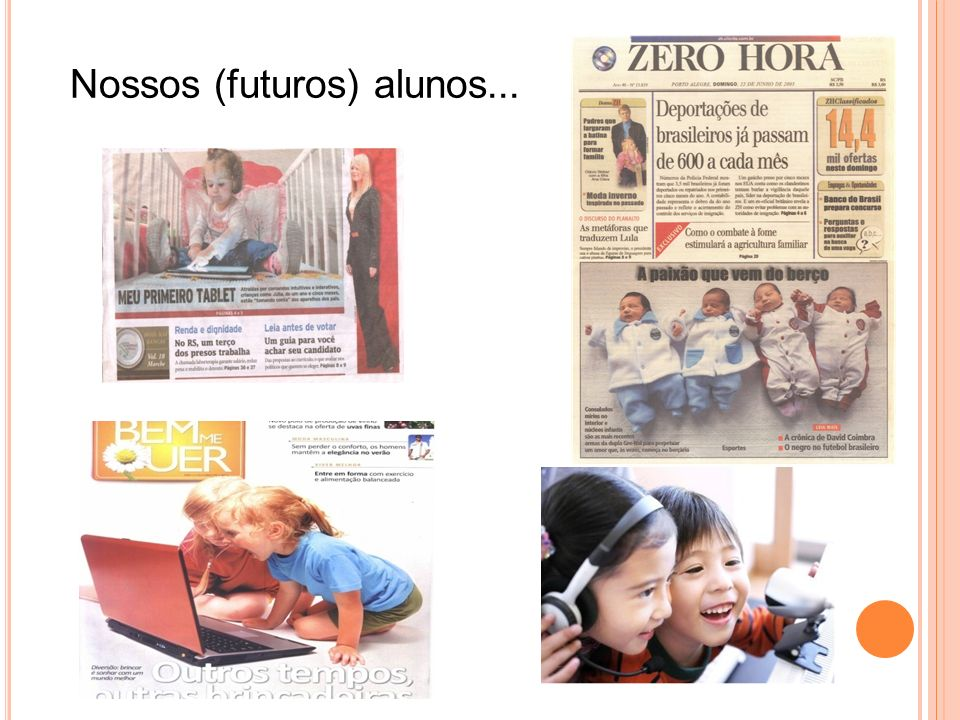 Nossos (futuros) alunos...