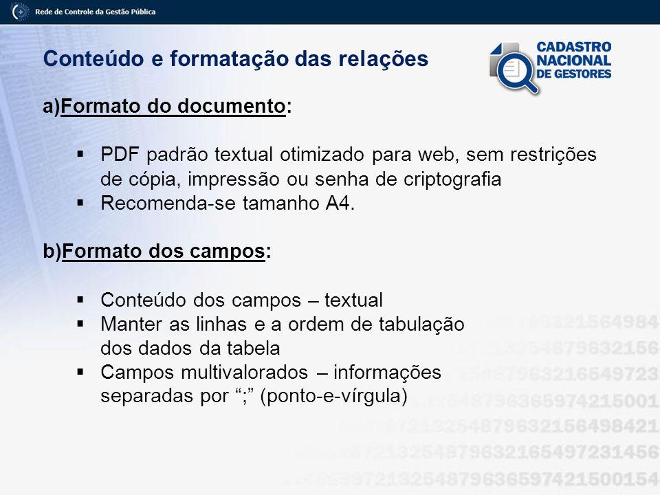 Conteúdo e formatação das relações a)Formato do documento: PDF padrão textual otimizado para web, sem restrições de cópia, impressão ou senha de cript