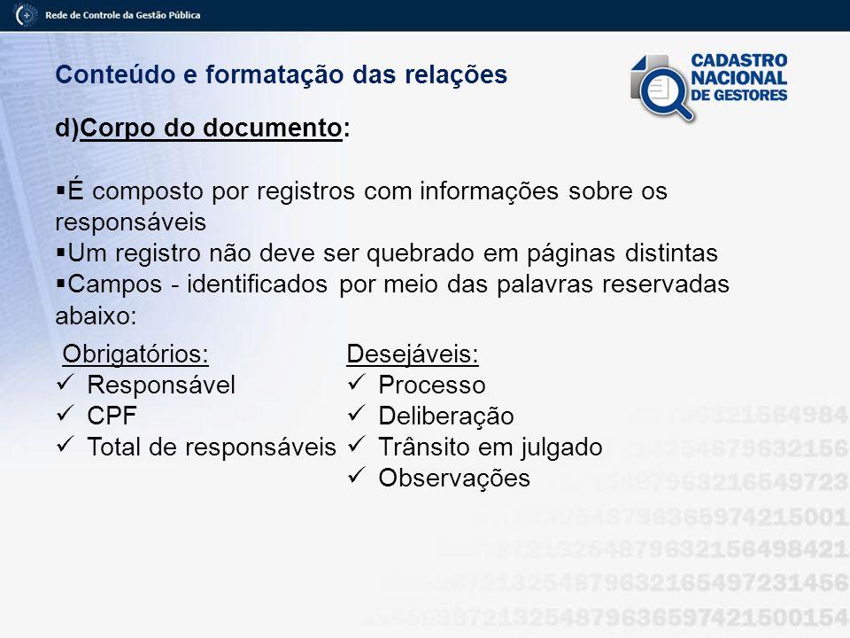 Conteúdo e formatação das relações d)Corpo do documento: É composto por registros com informações sobre os responsáveis Um registro não deve ser quebr