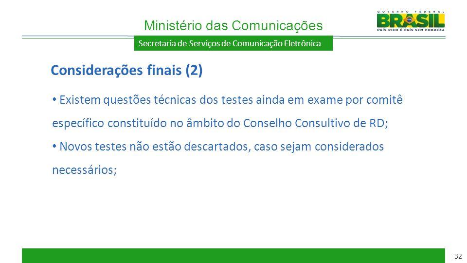 Secretaria de Serviços de Comunicação Eletrônica Existem questões técnicas dos testes ainda em exame por comitê específico constituído no âmbito do Co