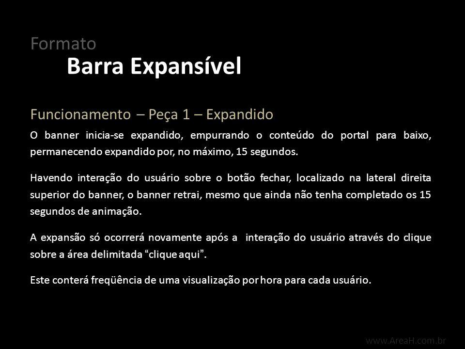 www.AreaH.com.br O banner inicia-se expandido, empurrando o conteúdo do portal para baixo, permanecendo expandido por, no máximo, 15 segundos. Havendo