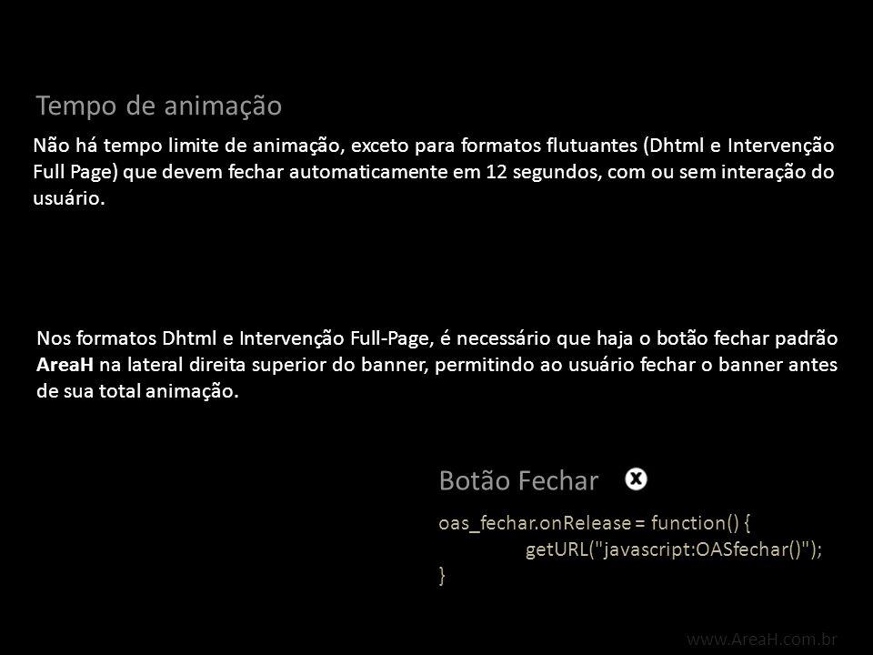 www.AreaH.com.br oas_fechar.onRelease = function() { getURL(