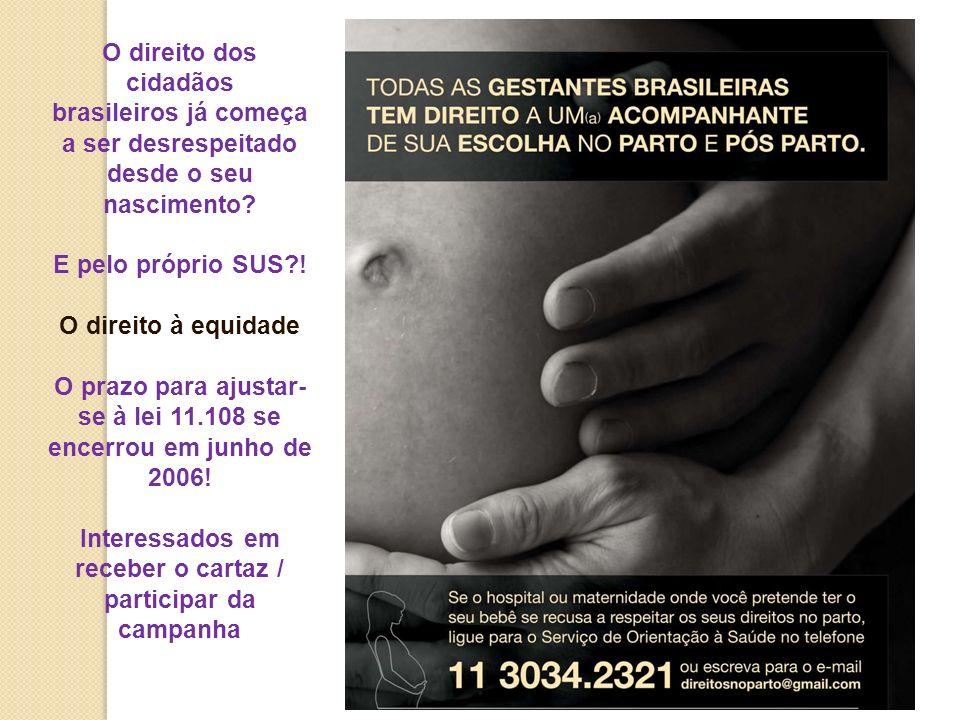 O direito dos cidadãos brasileiros já começa a ser desrespeitado desde o seu nascimento? E pelo próprio SUS?! O direito à equidade O prazo para ajusta