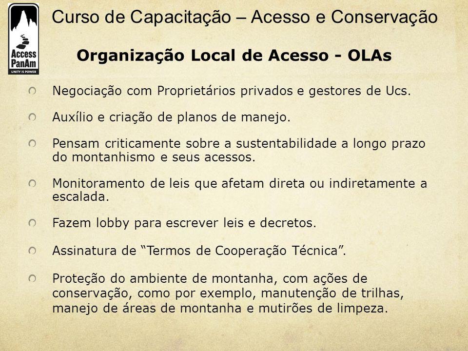 Curso de Capacitação – Acesso e Conservação Organização Local de Acesso - OLAs Negociação com Proprietários privados e gestores de Ucs. Auxílio e cria
