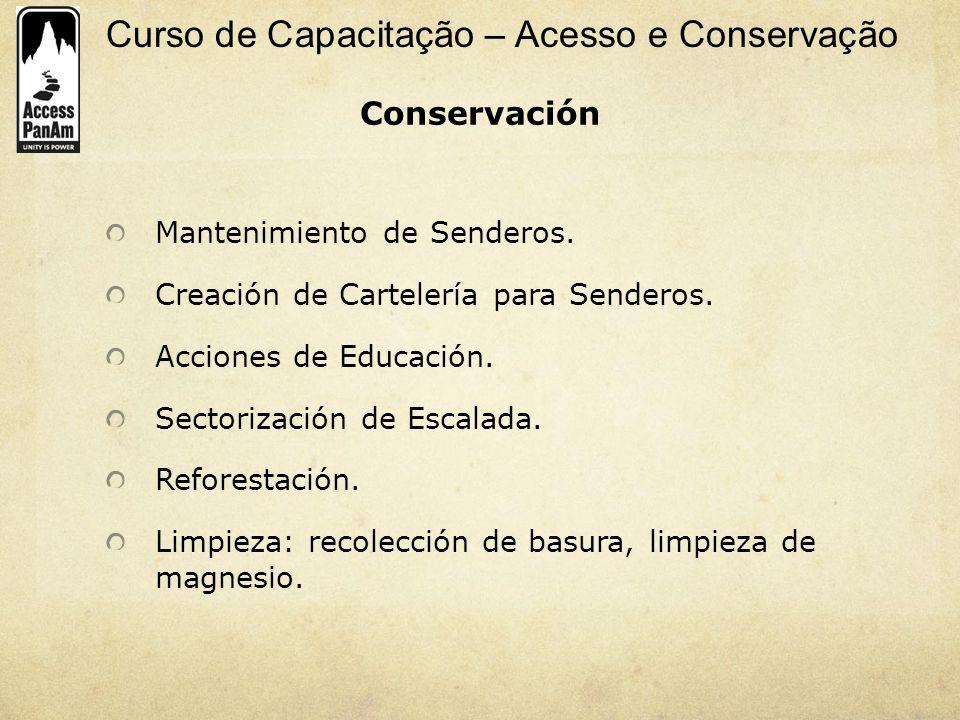 Curso de Capacitação – Acesso e Conservação Conservación Mantenimiento de Senderos. Creación de Cartelería para Senderos. Acciones de Educación. Secto