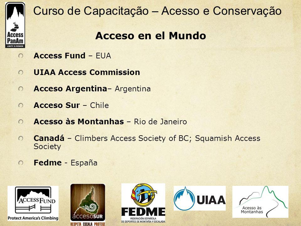 Curso de Capacitação – Acesso e Conservação Access Fund – EUA UIAA Access Commission Acceso Argentina– Argentina Acceso Sur – Chile Acesso às Montanha