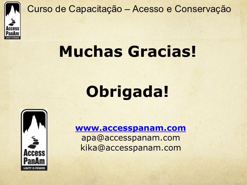Curso de Capacitação – Acesso e Conservação www.accesspanam.com apa@accesspanam.com kika@accesspanam.com Muchas Gracias! Obrigada!