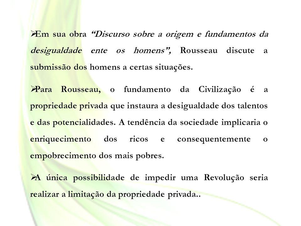 Em sua obra Discurso sobre a origem e fundamentos da desigualdade ente os homens, Rousseau discute a submissão dos homens a certas situações. Para Rou